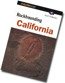 Photo shows Rockhounding California, a great new travel/field guide for California rockhounds - Now Available!  To ensure availibility of this item, order as early as possible. Click here to learn more about the largest selection of Regional Books and Maps for California from FACETS book shelf!